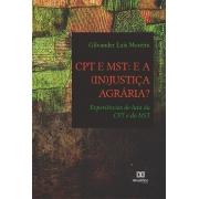 CPT e MST: e a (in)justiça agrária?: experiências de luta da CPT e do MST