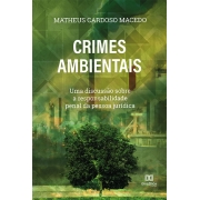 Crimes ambientais: uma discussão sobre a responsabilidade penal da pessoa jurídica