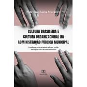 Cultura brasileira e cultura organizacional na administração pública municipal: estudo de caso em município da região metropolitana de Belo Horizonte