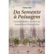 Da semente à paisagem: sensibilidade e técnica na arquitetura paisagística