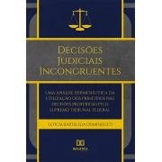 Decisões judiciais incongruentes: uma análise hermenêutica da utilização dos princípios nas decisões proferidas pelo Supremo Tribunal