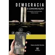 Democracia e comunicação: a ocupação das ruas pelas redes sociais