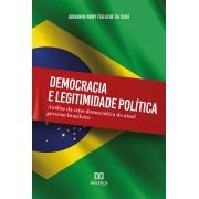 Democracia e legitimidade política: análise da crise democrática do atual governo brasileiro