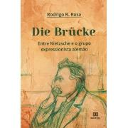 Die Brücke: Entre Nietzsche e o grupo expressionista alemão