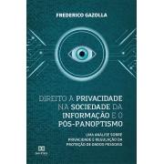 Direito à privacidade na sociedade da informação e o pós-panoptismo: uma análise sobre privacidade e regulação da proteção de dados pessoais