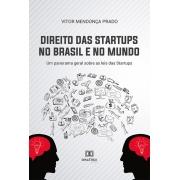 Direito das startups no Brasil e no mundo: um panorama geral sobre as leis das startups