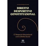 Direito Desportivo Constitucional: o Desporto Educacional Como Direito Social