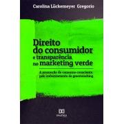 Direito do consumidor e transparência no marketing verde: a promoção do consumo consciente pelo enfrentamento do greenwashing
