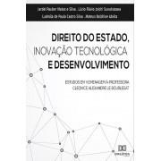 Direito do estado, inovação tecnológica e desenvolvimento: estudos em homenagem à professora Cleonice Alexandre Le Bourlegat