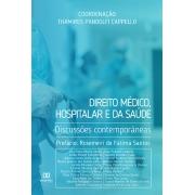 Direito médico, hospitalar e da saúde: discussões contemporâneas