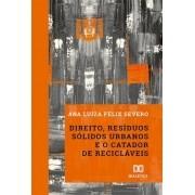 Direito, resíduos sólidos urbanos e o catador de recicláveis