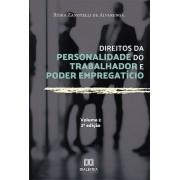 Direitos da personalidade do trabalhador e poder empregatício - Volume 2