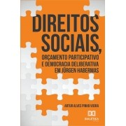 Direitos sociais, orçamento participativo e democracia deliberativa em  Jürgen Habermas