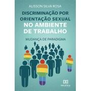 Discriminação por orientação sexual no ambiente de trabalho: mudança de paradigma