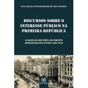 Discursos sobre o interesse público na Primeira República: análise da doutrina de direito administrativo entre 1889-1930