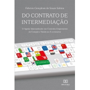 Do contrato de intermediação: o agente intermediador nos contratos empresariais de compra e venda no e-commerce