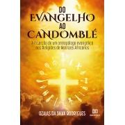 Do Evangelho ao Candomblé: a inserção de um antropólogo evangélico nas Religiões de Matrizes Africanas