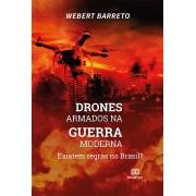 Drones armados na guerra moderna: existem regras no Brasil?