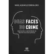 Duas faces do crime: repensando a aplicabilidade da doutrina nos casos práticos