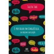 E por falar em Linguística...: da origem à aplicação