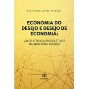 Economia do desejo e desejo de economia: valor e troca em coletivos da rede Fora do Eixo