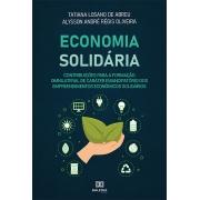Economia solidária: contribuições para a formação omnilateral de caráter emancipatório dos empreendimentos econômicos so