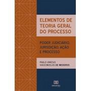 Elementos de Teoria Geral do Processo: poder judiciário, jurisdição, ação e processo