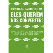 Eles querem nos converter!: representações sociais do veganismo como minoria ativa no Brasil