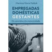 Empregadas domésticas gestantes: os sentidos da maternidade