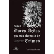 Essas doces ações que vós chamais de crimes: o pensamento jurídico do Marquês de Sade