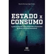 Estado x consumo: o poder do Estado como consumidor e fomentador do desenvolvimento sustentável