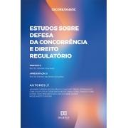 Estudos sobre defesa da concorrência e direito regulatório