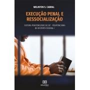Execução penal e ressocialização: sistema penitenciário do DF - Penitenciária do Distrito Federal I
