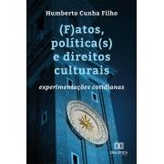 (F)atos, política(s) e direitos culturais: experimentações cotidianas