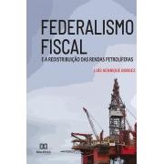 Federalismo fiscal: e a redistribuição das rendas petrolíferas
