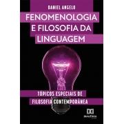 Fenomenologia e filosofia da linguagem: tópicos especiais de filosofia contemporânea