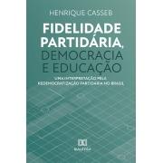 Fidelidade partidária, democracia e educação: uma interpretação pela redemocratização partidária no Brasil