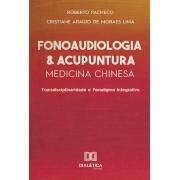 Fonoaudiologia e acupuntura/medicina chinesa: transdisciplinaridade e paradigma integrativo