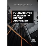 Fundamentos basilares do direito aduaneiro