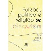 Futebol, política e religião se discutem