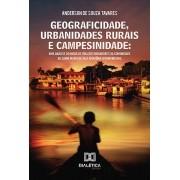 Geograficidade, urbanidades rurais e campesinidade: uma análise do modo de vida dos moradores da comunidade de Santa Maria de Vila Amazônia (Parintins/A