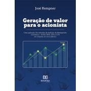 Geração de valor para o acionista: uma aplicação dos métodos de medição de desempenho econômico - EVA®, MVA, SVA e CVA em empresa do setor plástico