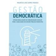 Gestão democrática: operacionalização da organização escolar para a qualidade do ensino público municipal