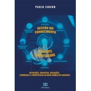 Gestão do conhecimento em ambientes compartilhados: definições, conceitos, inovações, tendências e perspectivas do novo modelo de negócios
