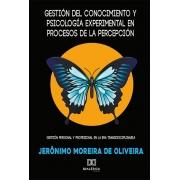 Gestión del conocimiento y psicología experimental en procesos de la percepción: gestión personal y profesional en la era transdisciplinaria