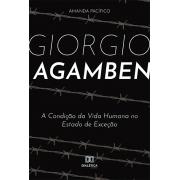 Giorgio Agamben: a condição da vida humana no Estado de Exceção