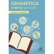 Gramática: ensinar para quê?