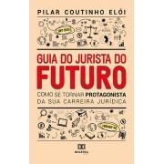 Guia do Jurista do futuro: como se tornar protagonista da sua carreira jurídica