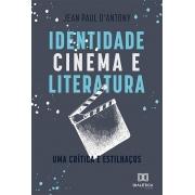 Identidade, cinema e literatura: uma crítica e estilhaços