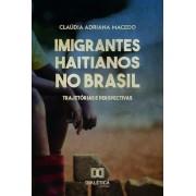 Imigrantes haitianos no Brasil: trajetórias e perspectivas